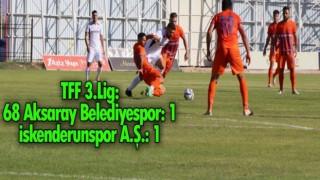 TFF 3. Lig: 68 Aksaray Belediyespor: 1 - İskenderunspor: 1